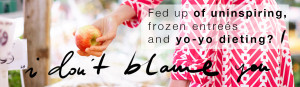 Ciara Foy Fed up of uninspiring, frozen entreés and yo-yo dieting?