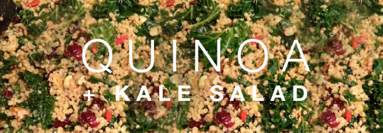 My Favourite Quinoa and Kale Salad!